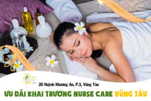 Nurse Care vui mừng thông báo với các khách yêu là nay đã có thêm chi nhánh tại Vũng Tàu với nhiều ưu đãi hấp dẫn trong tháng khai trương.